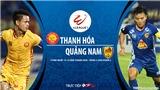 Soi kèo nhà cái Thanh Hóa vs Quảng Nam. Trực tiếp bóng đá Việt Nam