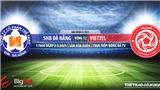 Soi kèo nhà cái Đà Nẵng vs Viettel. BĐTV Trực tiếp bóng đá Việt Nam hôm nay