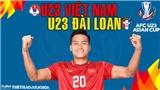VIDEO U23 Việt Nam vs U23 Đài Loan, vòng loại U23 châu Á 2022