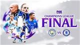 Chung kết cúp C1, Man City vs Chelsea: Premier League vẫn thống trị châu Âu
