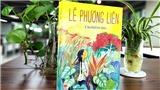Nhà văn Lê Phương Liên với 'Câu hỏi trẻ thơ': Người đồng hành âu yếm của tuổi thơ