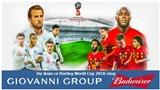 Dự đoán có thưởng World Cup 2018: Trận Bỉ - Anh (Tranh hạng ba)