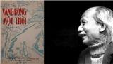 110 năm Ngày sinh nhà văn Nguyễn Tuân - vang bóng mãi mãi 
