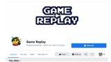 Game Replay:Fanpage 'giải trí đỉnh cao' của các tín đồ game