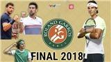 Kiếm tìm tân vương tại Roland Garros 2018