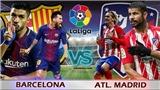 Quên 'Kinh điển' đi, bây giờ trận Barca - Atletico Madrid là đáng xem nhất ở La Liga