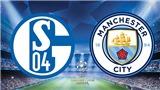 VIDEO Soi kèo Schalke 04 vs Man City (03h00, 21/2), vòng 1/8 Champions League