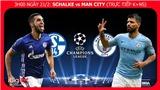 Soi kèo Schalke 04 vs Man City (3h00 ngày 21/2). Kèo bóng đá. Trực tiếp bóng đá K+