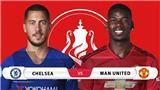 Soi kèo Chelsea vs MU (02h30, 19/2). Kèo bóng đá. Trực tiếp bóng đá Cúp FA