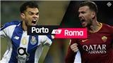 VIDEO nhận định Porto vs Roma (3h00 ngày 7/3), vòng 1/8 Cúp C1. Trực tiếp K+PC