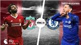 Soi kèo và trực tiếp Liverpool vs Chelsea (22h30 ngày 14/4). Trực tiếp K+PM