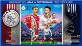 Soi kèo bóng đá Ajax vs Tottenham (02h00, 9/5), bán kết Cúp C1 lượt về