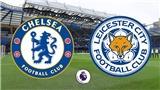 KẾT QUẢ BÓNG ĐÁ HÔM NAY: Chelsea 1-1 Leicester, Royal Antwerp 2-0 STVV