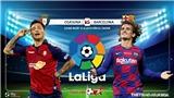 Trực tiếp bóng đá: Osasuna vs Barca (22h00 hôm nay). Xem bóng đá TV: Osasuna đấu với Barcelona