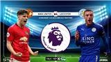 Soi kèo bóng đá: MU đấu với Leicester (21h00 hôm nay). Trực tiếp K+, K+PM