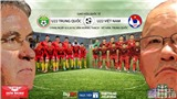 Soi kèo U22 Việt Nam vs U22 Trung Quốc (17h00 hôm nay). Trực tiếp bóng đá VTC1, VTV6, VTV5, VTC3