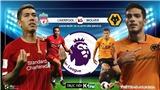 Soi kèo Liverpool vs Wolves (23h30, 29/12). Vòng 20 Giải ngoại hạng Anh. Trực tiếp K+PM
