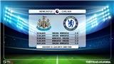 VIDEO: Soi kèo Newcastle vs Chelsea (00h30 ngày 19/1). Vòng 23 Giải ngoại hạng Anh. Trực tiếp K+PM.