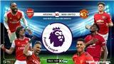 Soi kèo Arsenal đấu với MU. K+, K+PM trực tiếp bóng đá Ngoại hạng Anh hôm nay