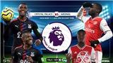 Soi kèo Crystal Palace vs Arsenal. Vòng 22 giải Ngoại hạng Anh. Trực tiếp K+PM