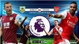 Soi kèo nhà cái Burnley vs Arsenal. K+PM trực tiếp vòng 25 Giải ngoại hạng Anh