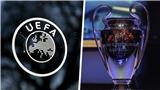 NÓNG: UEFA hoãn vô thời hạn các trận đấu ở Champions League và Europa League