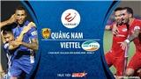 Soi kèo bóng đá Quảng Nam vs Viettel. Trực tiếp bóng đá V-League 2020