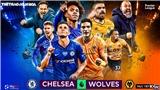 Soi kèo bóng đá Chelsea vs Wolves. Vòng 38 Ngoại hạng Anh. Trực tiếp K+, K+NS