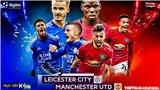 Soi kèo bóng đá. Leicester vs MU. Vòng 38 ngoại hạng Anh. Trực tiếp K+PM