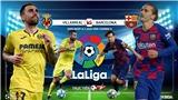 Soi kèo bóng đá Villarreal vs Barcelona. Trực tiếp bóng đá Vòng 34 La Liga. BĐTV
