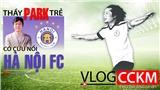 Thầy Park trẻ có cứu nổi Hà Nội FC và đế chế bóng đá của bầu Hiển?