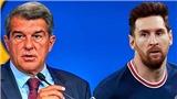 Chủ tịch Laporta đã hy vọng Messi chơi miễn phí cho Barcelona