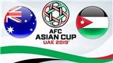 Trực tiếp bóng đá Úc vs Jordan. Soi kèo Úc vs Jordan (18h00, 6/1). VTV6, VTV5 trực tiếp bóng đá