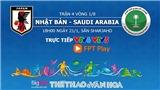Trực tiếp bóng đá Asian Cup trên FPT Play hôm nay 21/1: Nhật Bản vs Saudi Arabia, đối thủ của Việt Nam là ai?