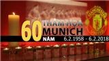 60 năm thảm kịch Munich: Vẫn mãi là nỗi đau lịch sử của M.U
