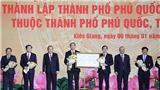 Phó Thủ tướng Trương Hòa Bình trao quyết định thành lập Thành phố Phú Quốc