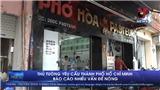 Thủ tướng yêu cầu Thành phố Hồ Chí Minh báo cáo nhiều vấn đề nóng
