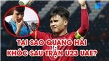Quang Hải nói gì sau tin đồn bật khóc ở trận U23 Việt Nam vs U23 UAE?