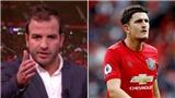 Van der Vaart chê Harry Maguire của MU đá 'như cầu thủ nghiệp dư'