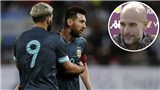 Pep Guardiola: 'Messi là số 9, số 10, số 11, số 7, số 6, số 5, và số 4 hay nhất'