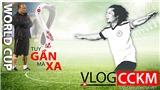 Bóng đá Việt Nam và FIFA World Cup: Rất gần, nhưng cũng rất xa