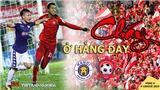 """V League 2019 vòng 6: Hà Nội vs Hải Phòng - """"Cháy"""" ở Hàng Đẫy"""