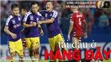 V League 2019: Hà Nội tái đấu Bình Dương, rực lửa Nam Định vs HAGL (Trực tiếp VTV6, VTV5, BĐTV)