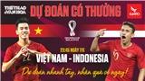 Dự đoán Vòng loại World Cup 2022: Trận  Việt Nam vs Indonesia