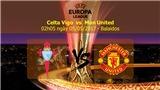 BIG BET: Dự đoán và tỷ lệ trận Celta Vigo – Man United (02h05, ngày 05/05)