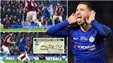 VIDEO Chelsea 2-0 West Ham: Hazard rực sáng, Chelsea vượt Arsenal, Tottenham, lọt vào Top 3