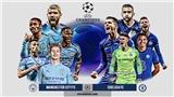 CẬP NHẬT trực tiếp bóng đá chung kết Cúp C1: Man City vs Chelsea (02h00, 30/5)