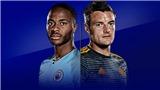 Lịch thi đấu bóng đá Anh hôm nay: Leicester vs Man City. K+, K+PM có trực tiếp Siêu Cúp Anh?