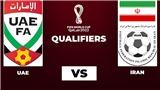 Soi kèo nhà cái UAE vs Iran. Nhận định, dự đoán bóng đá World Cup 2022 (23h45, 7/10)