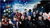 Loạt trận Boxing Day của giải bóng đá Ngoại hạng Anh là gì?